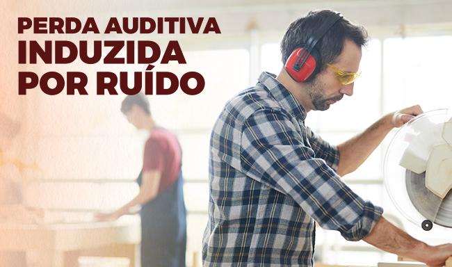Perda Auditiva Induzida por ruído